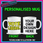 VOTE LIBERAL LIB DEM PERSONALISED MUG ADD OWN LOGO